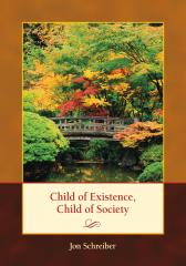 Child of Existence Child of Society book by Jon Schreiber book by Jon Schreiber