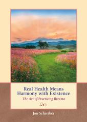 Real Health Means Health with Existence book by Jon Schreiber